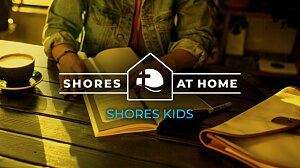 Shores Kids At Home - August 8